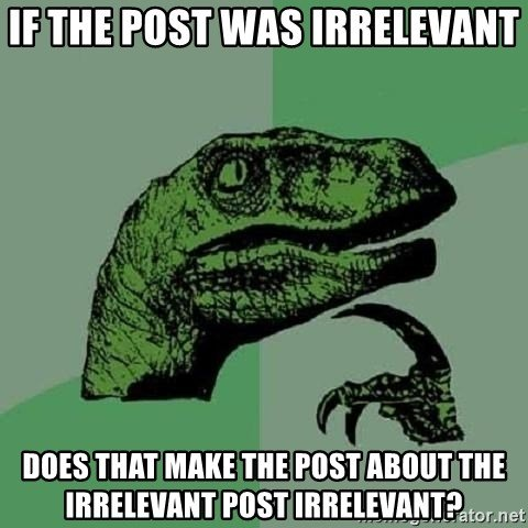 if-the-post-was-irrelevant-does-that-mak