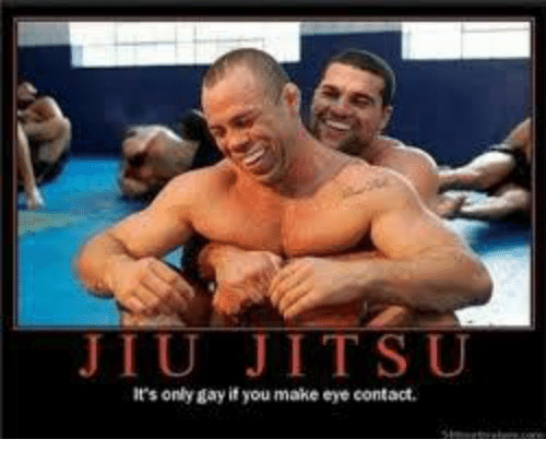 jiu-jitsu-its-only-gay-if-you-make-eye-c