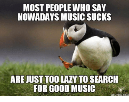 most-people-who-say-nowadays-music-sucks