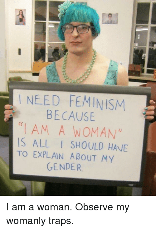 need-feminism-because-i-am-a-woman-is-al